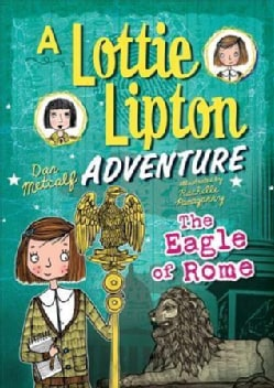 The Eagle of Rome: A Lottie Lipton Adventure (Hardcover)