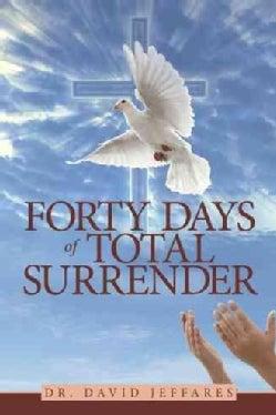 Forty Days of Total Surrender (Paperback)