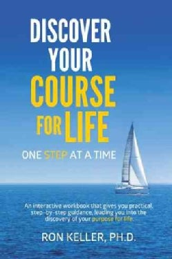 Discover Your Course for Life, One Step at a Time (Paperback)