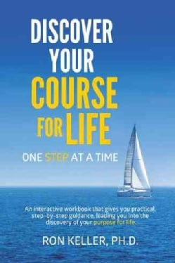 Discover Your Course for Life, One Step at a Time (Hardcover)
