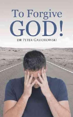 To Forgive God! (Paperback)
