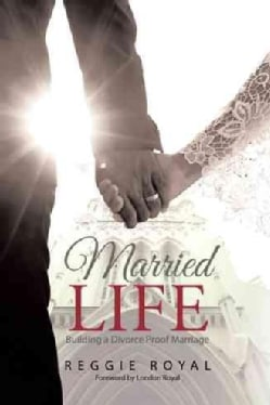 Married Life: Building a Divorce Proof Marriage (Hardcover)