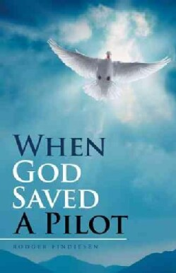 When God Saved a Pilot (Hardcover)