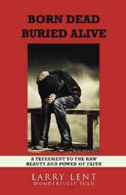 Born Dead Buried Alive (Paperback)