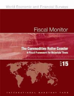 The Commodities Roller Coaster: A Fiscal Framework for Uncertain Times (Paperback)