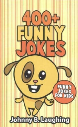 400+ Funny Jokes: Funny Jokes for Kids (Paperback)
