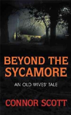 Beyond the Sycamore: An Old Wives' Tale (Paperback)