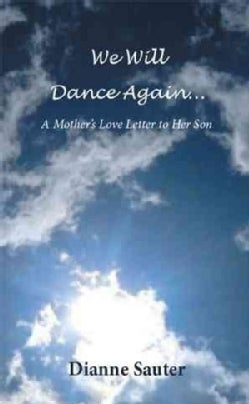 We Will Dance Again: A Mother's Love Letter to Her Son (Paperback)