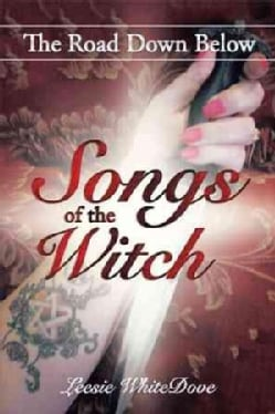 Songs of the Witch: The Road Down Below (Paperback)