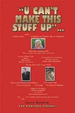 U Can't Make This Stuff Up: The Extreme Encore! (Paperback)