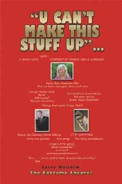 U Can't Make This Stuff Up: The Extreme Encore! (Hardcover)