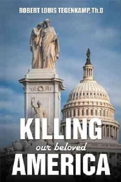 Killing Our Beloved America: I Was There (Paperback)