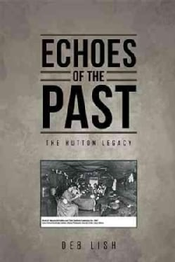 Echoes of the Past: The Hutton Legacy (Paperback)