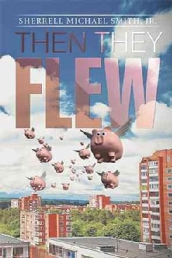 Then They Flew (Hardcover)