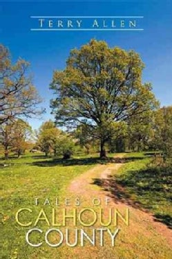 Tales of Calhoun County (Paperback)