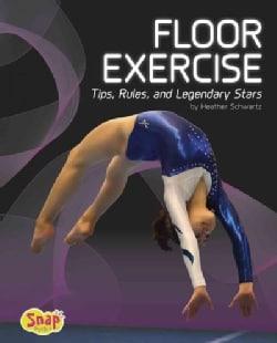 Floor Exercise: Tips, Rules, and Legendary Stars (Hardcover)