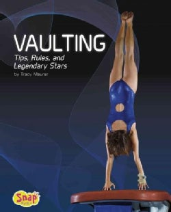 Vaulting: Tips, Rules, and Legendary Stars (Hardcover)