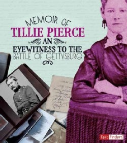 Memoir of Tillie Pierce: An Eyewitness to the Battle of Gettysburg (Hardcover)
