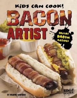 Bacon Artist: Savory Bacon Recipes (Hardcover)