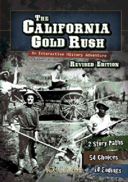 The California Gold Rush: An Interactive History Adventure (Paperback)