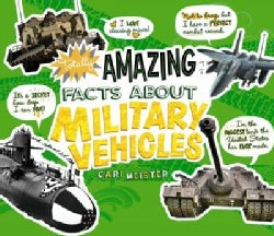 Totally Amazing Facts About Military Vehicles (Paperback)