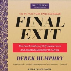 Final Exit: The Practicalities of Self-deliverance and Assisted Suicide for the Dying (CD-Audio)