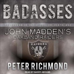 Badasses: The Legend of Snake, Foo, Dr. Death, and John Madden's Oakland Raiders (CD-Audio)