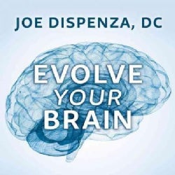 Evolve Your Brain: The Science of Changing Your Mind (CD-Audio)
