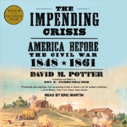 The Impending Crisis: America Before the Civil War: 1848-1861 (CD-Audio)