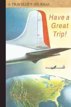 Have a Great Trip!: A Traveler's Journal (Record book)