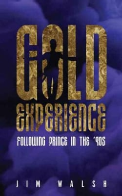 Gold Experience: Following Prince in the '90s (Paperback)
