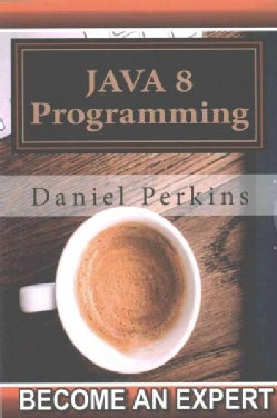 Java 8 Programming: Step by Step Java 8 Course Programming (Paperback)