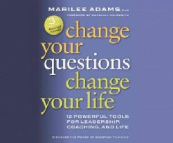Change Your Questions, Change Your Life: 12 Powerful Tools for Life and Work (CD-Audio)