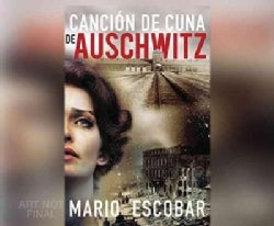 Cancion de cuna de Auschwitz/ Auschwitz Lullaby (CD-Audio)