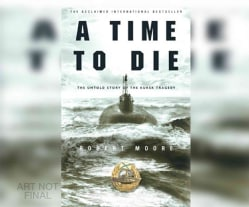 A Time to Die: The Untold Story of the Kursk Tragedy (CD-Audio)