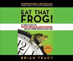 Eat That Frog!: 21 Great Ways to Stop Procrastinating and Get More Done in Less Time (CD-Audio)