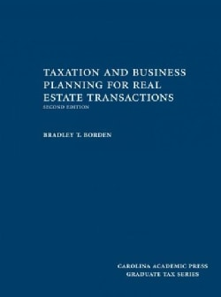 Taxation and Business Planning for Real Estate Transactions (Hardcover)