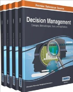 Decision Management: Concepts, Methodologies, Tools, and Applications (Hardcover)