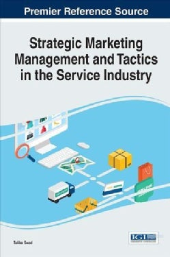 Strategic Marketing Management and Tactics in the Service Industry (Hardcover)