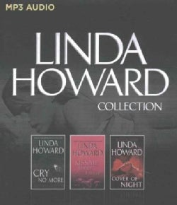 Linda Howard Collection: Cry No More/Kiss Me While I Sleep/Cover of Night (CD-Audio)