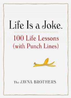 Life Is a Joke: 100 Life Lessons With Punch Lines (Paperback)