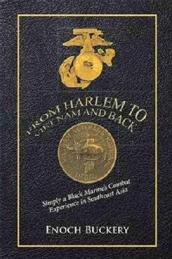 From Harlem to Viet Nam and Back: Simply a Black Marine's Combat Experience in Southeast Asia (Hardcover)
