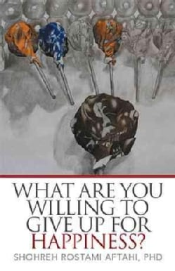 What Are You Willing to Give Up for Happiness? (Hardcover)