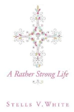 A Rather Strong Life (Paperback)