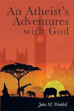 An Atheist's Adventures With God (Hardcover)