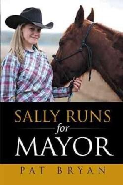 Sally Runs for Mayor (Paperback)