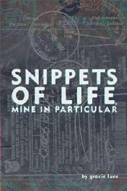Snippets of Life, Mine in Particular (Paperback)