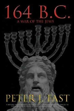 164 B.c.: A War of the Jews (Hardcover)
