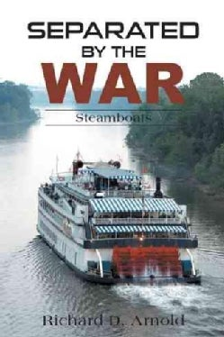 Separated by the War: Steamboats (Paperback)
