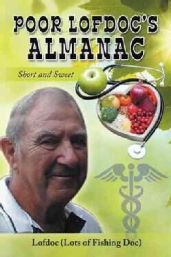 Poor Lofdoc's Almanac: Short and Sweet (Hardcover)